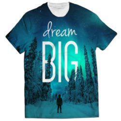 dream big all over printed t-shirt-600x600